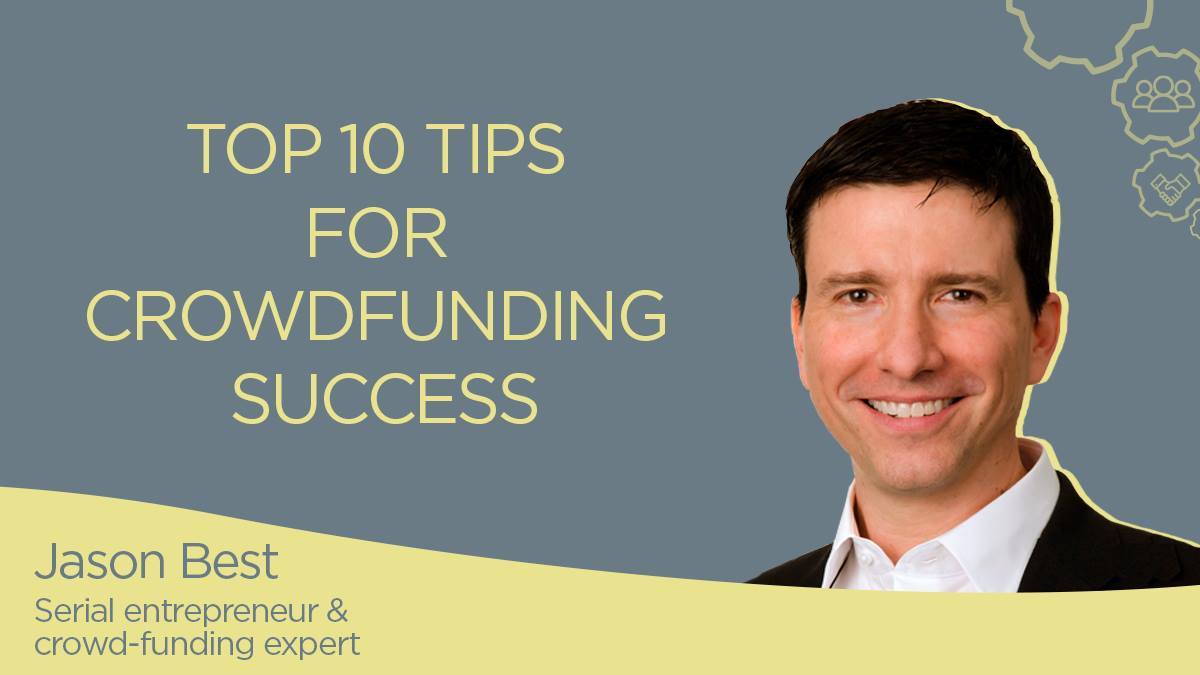 Top 10 Tips for Crowdfunding Success. September 5