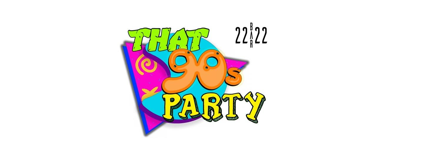 That 90's party / 22:22 bar. November 3 – 5
