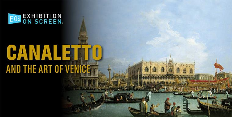 Canaletto and the art of Venice. Exhibition on Screen. December 24