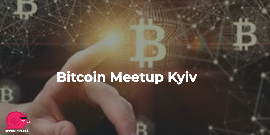 Bitcoin Meetup Kyiv