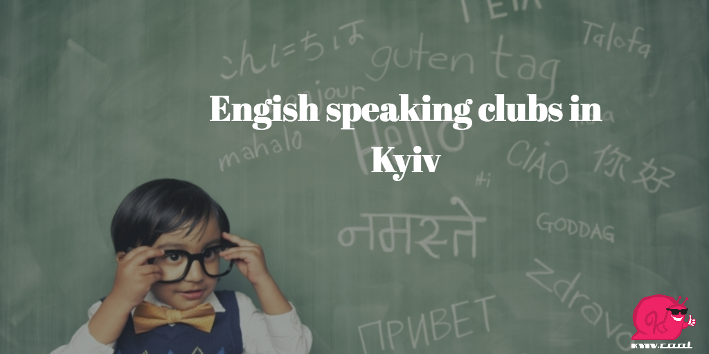 English speaking clubs in Kyiv